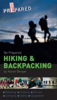 Cover image for Be prepared : hiking & backpacking