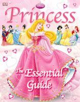 Cover image for Disney princess : the essential guide