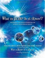 Cover image for What the bleep do we know!? : discovering the endless possibilities for altering your everyday reality