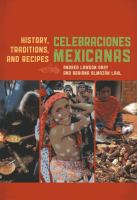 Cover image for Celebraciones mexicanas : history, traditions, and recipes