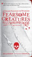Cover image for Fearsome creatures of the lumberwoods 20 Chilling Tales from the Wilderness.