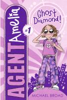 Cover image for Ghost diamond! Agent Amelia Series, Book 1.