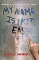 Cover image for My name is not easy
