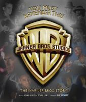 Cover image for You must remember this : the Warner Bros. story