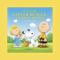 Cover image for It's the Easter beagle, Charlie Brown : Peanuts series