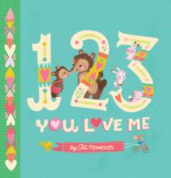 Cover image for 1 2 3 you love me [board book]