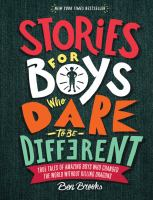 Imagen de portada para Stories for boys who dare to be different : true tales of amazing boys who changed the world without killing dragons