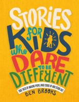 Imagen de portada para Stories for kids who dare to be different : true tales of amazing people who stood up and stood out