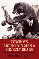 Cover image for Cowboys, mountain men, and grizzly bears : fifty of the grittiest moments in the history of the wild West