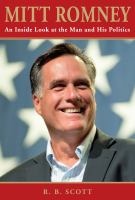 Cover image for Mitt Romney : an inside look at the man and his politics
