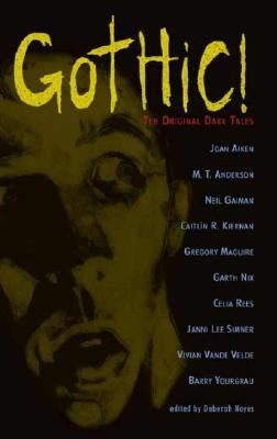 Cover image for Gothic! : ten original dark tales