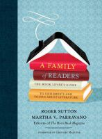 Cover image for A family of readers : the book lover's guide to children's and young adult literature