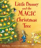 Cover image for Little Bunny and the magic Christmas tree