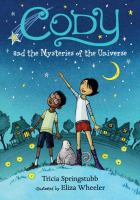 Cover image for Cody and the Mysteries of the Universe. bk. 2 : Cody series
