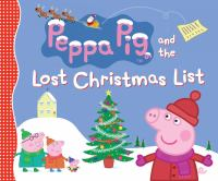Cover image for Peppa Pig and the lost Christmas list.
