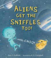 Cover image for Aliens get the sniffles too! : ahhh-choo!