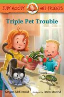 Cover image for Triple pet trouble : Judy Moody and friends series