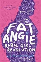 Cover image for Fat Angie. bk. 2 : Rebel girl revolution. Fat Angie series