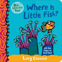 Imagen de portada para Where is Little Fish? [board book] : lift the flaps to find him