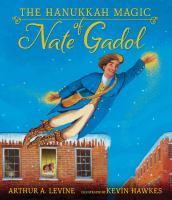 Imagen de portada para The Hanukkah magic of Nate Gadol