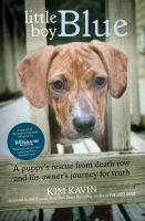 Cover image for Little boy Blue : a puppy's rescue from death row and his owner's journey for truth