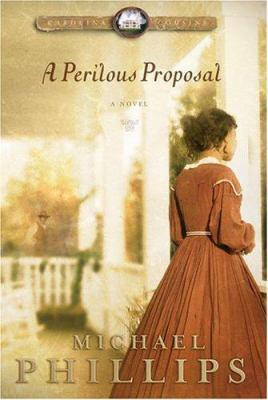 Cover image for A perilous proposal. bk. 1  : Carolina cousins series