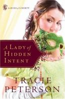 Cover image for A lady of hidden intent. bk. 2 : Ladies of liberty series
