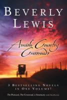 Cover image for Amish country crossroads : 3 bestselling novels in one volume! : The postcard, The crossroad, & Sanctuary (with David Lewis)