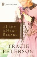 Cover image for A lady of high regard. bk. 1 : Ladies of liberty series