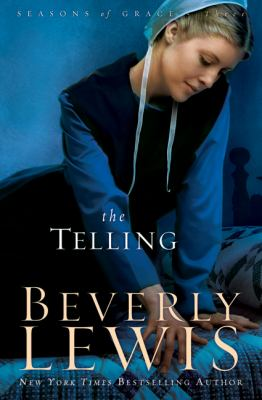 Cover image for The telling. bk. 3 [large print] : Seasons of grace series