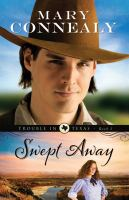 Cover image for Swept away. bk. 1 : Trouble in Texas series