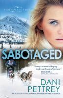 Cover image for Sabotaged. bk. 5 : Alaskan courage series