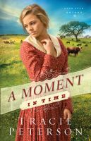 Cover image for A moment in time. bk. 2 : Lone Star brides series
