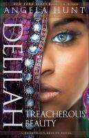 Cover image for Delilah : treacherous beauty. bk. 3 : Dangerous beauty series