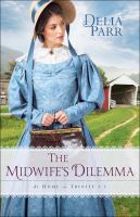 Cover image for The midwife's dilemma. bk. 3 : At home in Trinity series
