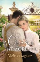 Cover image for A chance at forever. bk. 3 : Teaville Moral Society series