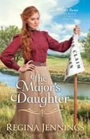 Cover image for The major's daughter. bk. 3 : Fort Reno series