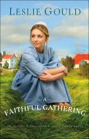 Cover image for A faithful gathering. bk. 3 : Sisters of Lancaster county series