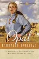 Cover image for Opal. bk. 3 : Dakotah treasures series