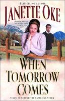 Cover image for When tomorrow comes, bk. 6 :  Canadian West series