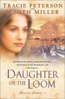 Cover image for Daughter of the loom, bk. 1 : Bells of Lowell series