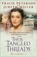 Cover image for These tangled threads, bk. 3 : Bells of Lowell series