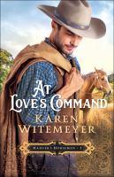 Cover image for At love's command. bk. 1 : Hanger's horsemen series