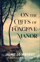 Imagen de portada para On the cliffs of Foxglove Manor