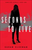 Cover image for Seconds to live. bk. 1 : Homeland heroes series