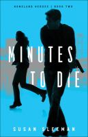 Imagen de portada para Minutes to die. bk. 2 : Homeland heroes series