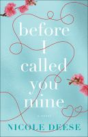 Cover image for Before I called you mine : a novel