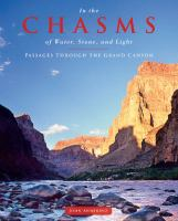 Cover image for In the chasms of water, stone, and light : passages through the Grand Canyon