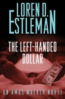 Cover image for The left-handed dollar. bk. 20 : Amos Walker series