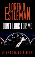 Cover image for Don't look for me. bk. 23 : Amos Walker series